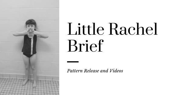 Pattern Release: Girls Little Rachel Brief