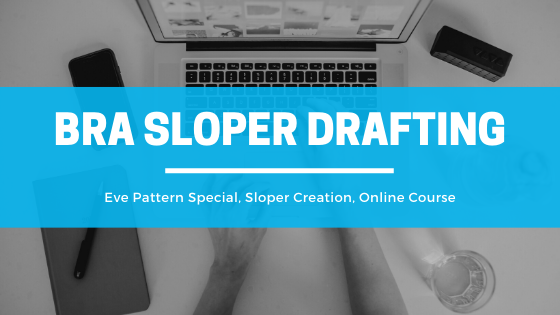 New Bra Sloper Drafting Course